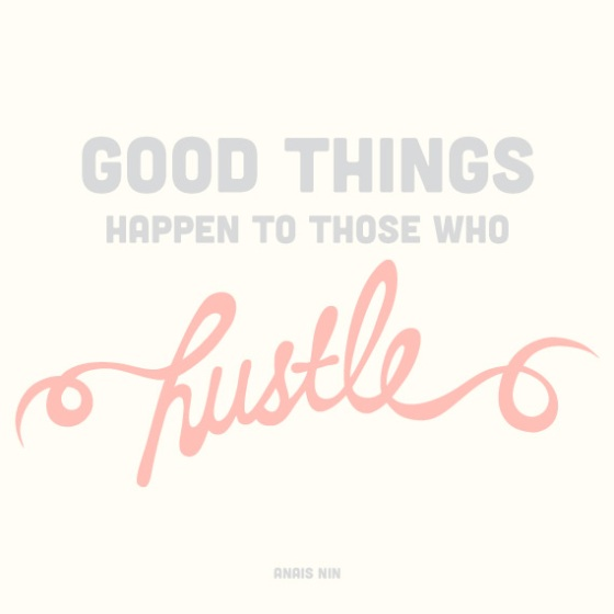 Words of Wisdom - Hustle